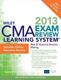 Wiley Cma Learning System Exam Review 2013 and Online Intensive Review + Test Bank