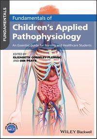 Fundamentals of Children's Applied Pathophysiology
