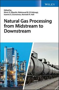 Natural Gas Processing from Midstream to Downstream