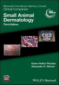 Blackwell's Five-minute Veterinary Consult Clinical Companion Small Animal Dermatology
