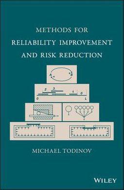 Methods for Reliability Improvement and Risk Reduction