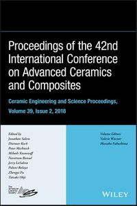 Proceeding of the 42nd International Conference on Advanced Ceramics and Composites, Ceramic Engineering and Science Proceedings