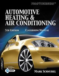 Today's Technician Shop Manual for Automotive Heating & Air Conditioning