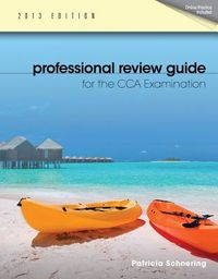Professional Review Guide for the CCA Examination 2013