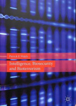 Intelligence, Biosecurity and Bioterrorism
