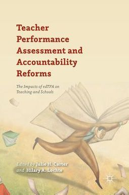 Teacher Performance Assessment and Accountability Reforms
