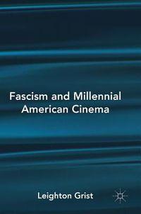 Fascism and Millennial American Cinema
