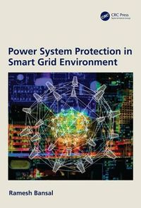 Power System Protection in Smart Grid Environments