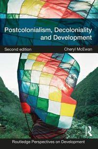 Postcolonialism, Decoloniality and Development
