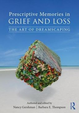 Prescriptive Memories in Grief and Loss