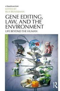 Gene Editing, Law, and the Environment