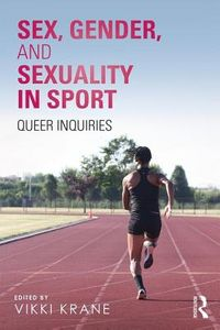Sex, Gender, and Sexuality in Sport