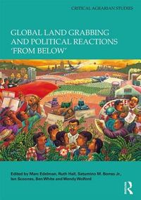 Global Land Grabbing and Political Reactions from Below