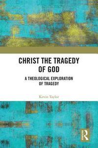 Christ the Tragedy of God