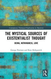 The Mystical Sources of Existentialist Thought