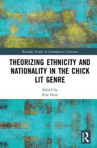 Theorizing Ethnicity and Nationality in Chick Lit  Genre