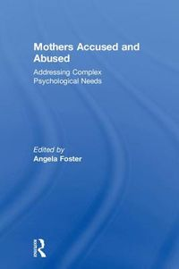 Mothers Accused and Abused