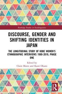 Discourse, Gender and Shifting Identities in Japan