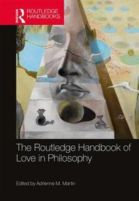 The Routledge Handbook of Love in Philosophy