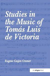 Studies in the Music of Tom?s Luis De Victoria