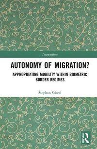 Autonomy of Migration?