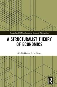 A Structuralist Theory of Economics