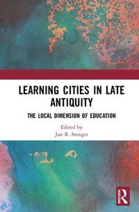 Learning Cities in Late Antiquity