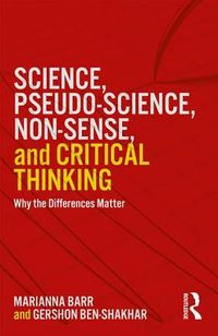 Science, Pseudo-science, Non-sense, and Critical Thinking