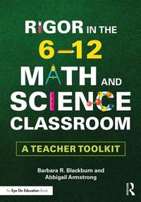 Rigor in the 6?12 Math and Science Classroom