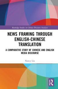 News Framing Through English-Chinese Translation
