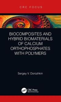 Biocomposites and Hybrid Biomaterials of Calcium Orthophosphates With Polymers