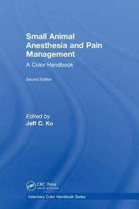 Small Animal Anesthesia and Pain Management, Second Edition