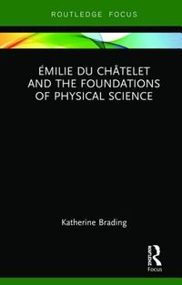 ?milie Du Ch?telet and the Foundations of Physical Science