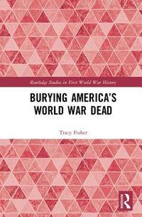 Burying America?s World War Dead