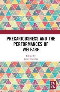 Precariousness and the Performances of Welfare