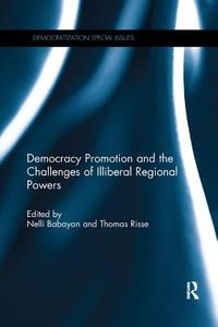 Democracy Promotion and the Challenges of Illiberal Regional Powers