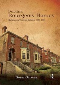 Dublin?s Bourgeois Homes