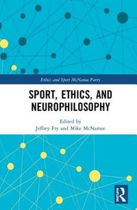 Sport, Ethics, and Neurophilosophy