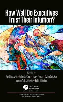 How Well Do Executives Trust Their Intuition