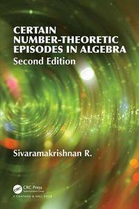 Certain Number-Theoretic Episodes in Algebra