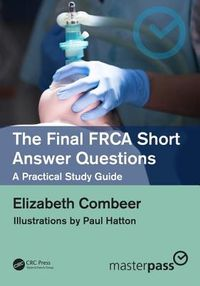 The Final FRCA Short Answer Questions