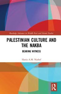 Palestinian Culture and the Nakba