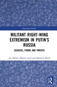 Militant Right-wing Extremism in Putin?s Russia
