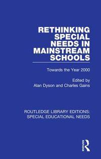 Rethinking Special Needs in Mainstream Schools