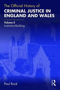 The Official History of Criminal Justice in England and Wales