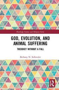 God, Evolution, and Animal Suffering