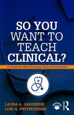 So You Want to Teach Clinical?
