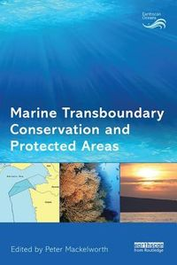Marine Transboundary Conservation and Protected Areas