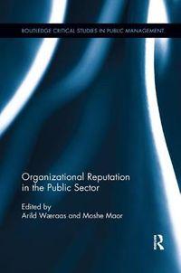Organizational Reputation in the Public Sector