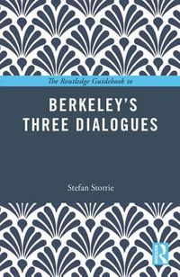The Routledge Guidebook to Berkeley's Three Dialogues